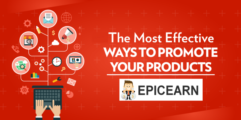 HOW TO PROMOTE EPICEARN PRODUCTS
